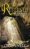 The Returned (An American Faerie Tale Book #3)