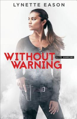 Without Warning (Elite Guardians, #2)