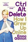 Ctrl, Alt; Delete by Emma Gannon