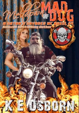 Meltdown of Mad Dog (Satan's Savages MC, #4)