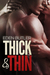 Thick & Thin (Thin Love, #3)