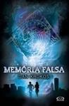 Memória Falsa (Trilogia Falsa, #1)