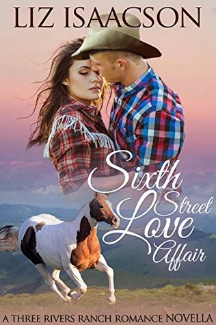 Sixth Street Love Affair (Three Rivers Ranch Romance #4.5)