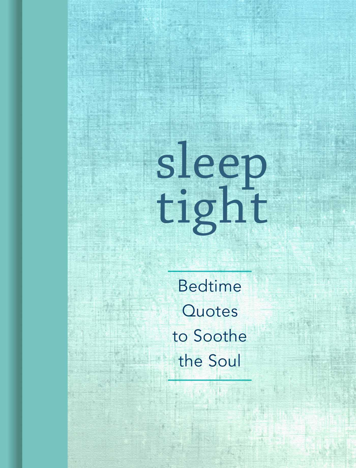 Sleep Tight: Bedtime Quotes to Soothe the Soul