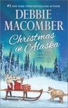 Christmas in Alaska by Debbie Macomber