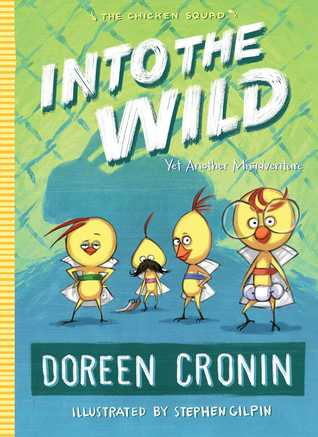 Into the Wild: Yet Another Misadventure (A Chicken Squad Adventure #3)