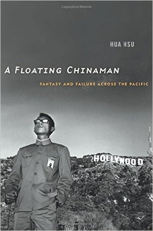 A Floating Chinaman: Fantasy and Failure Across the Pacific