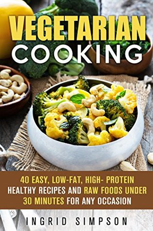 Vegetarian cooking 40 easy low fat high protein healthy recipes 30074607 forumfinder Image collections