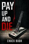 Pay Up and Die (The Debt Collector #1)