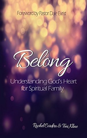 Belong: Understanding God's Heart for Spiritual Family