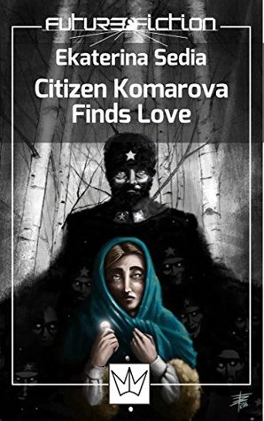 Citizen Komarova Finds Love (Future Fiction Book 18)