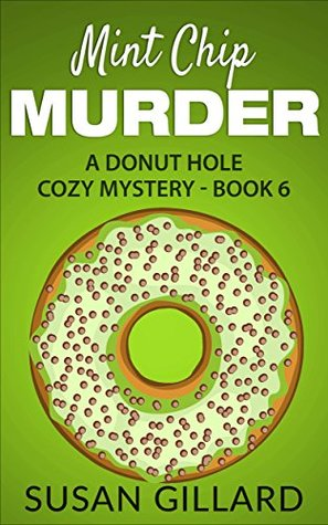 Mint Chip Murder (Donut Hole Mystery #6)