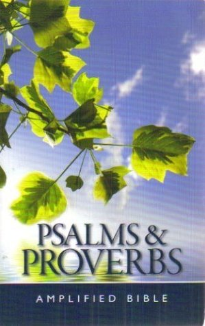 Psalms & Proverbs: Amplified Bible Version