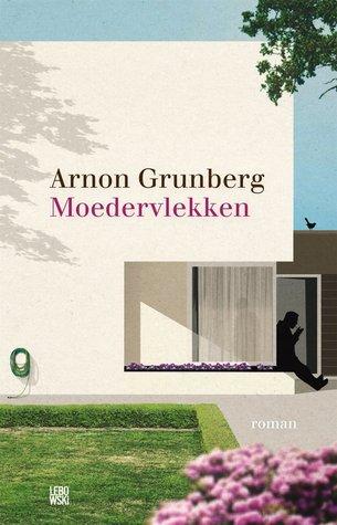 Moedervlekken by Arnon Grunberg