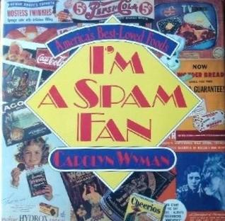 I'm a Spam Fan: America's Best-Loved Foods