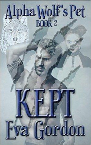 Kept (Alpha Wolf's Pet, #2)