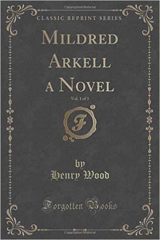 Mildred Arkell, Vol. 1 of 3