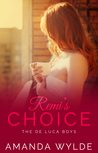 Remi's Choice (The De Luca Boys #1)