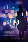 The Sound of Us by Julie Hammerle