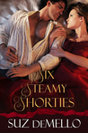 Six Steamy Shorties: Sexy Short Romances