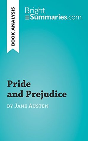 Book Analysis: Pride and Prejudice by Jane Austen: Summary, Analysis and Reading Guide