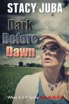 Dark Before Dawn by Stacy Juba