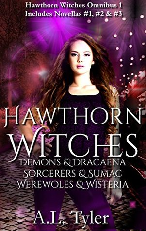 Hawthorn Witches: Demons & Dracaena, Sorcerers & Sumac, Werewolves & Wisteria (Hawthorn Witches Omnibus Book 1)