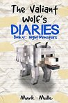 The Valiant Wolf's Diaries (Book 4) by Mark Mulle