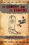 The Cowboy and the Vampire: The Last Sunset (The Cowboy and the Vampire, #4)