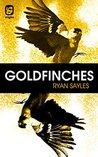 Goldfinches (One Eye Press Singles)