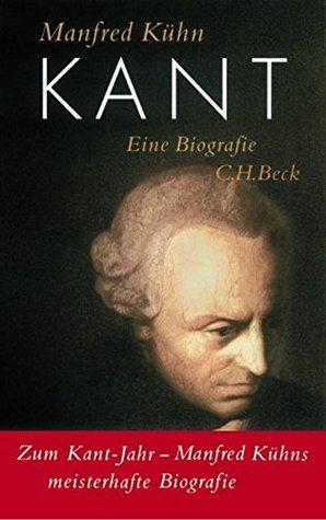 Kant: Eine Biografie