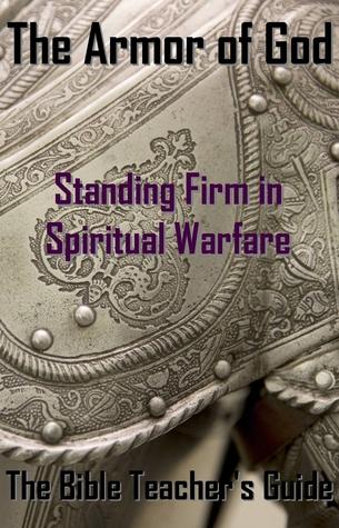 The Armor of God: Standing Firm in Spiritual Warfare