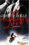 Highspeed Love by Chris P. Rolls