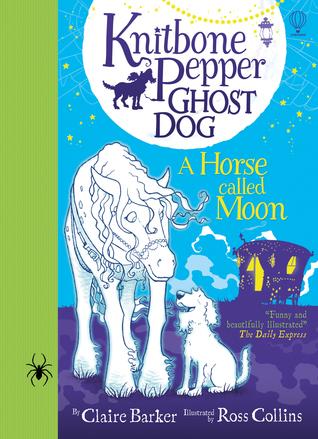 Knitbone Pepper Ghost Dog and a Horse called Moon (Knitbone Pepper, #3)