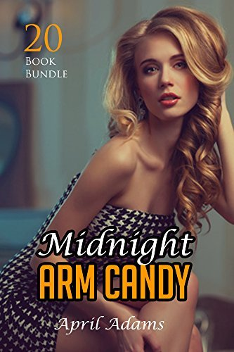 Erotica: Midnight Arm Candy (New Adult Romance Multi Book Mega Bundle Erotic Sex Tales Taboo Box Set)(New Adult Erotica, Contemporary Coming Of Age Fantasy, Fetish)