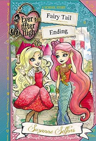 Fairy Tail Ending (Ever After High: A School Story #6)
