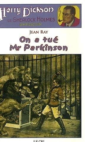 On a tué Mr Parkinson