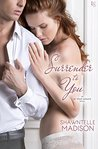 Surrender to You by Shawntelle Madison