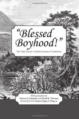Blessed Boyhood! The 'Early Memoir' of Joshua Lawrence Chamberlain