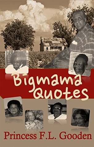 Bigmama Quotes