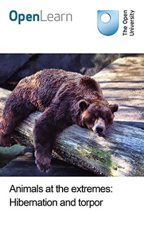 Animals at the extremes: Hibernation and torpor