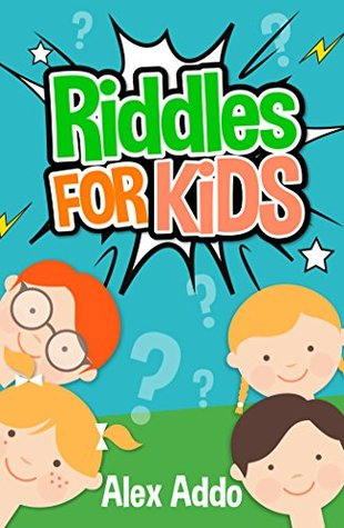 Riddles For Kids: Short Brain Teasers,Riddle Books Free,Riddle and trick questions,Riddles,Riddles and Puzzles (Jokes and Riddles Book 3)