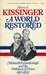A World Restored: Metternich, Castlereigh and the Problems of Peace 1812-1822