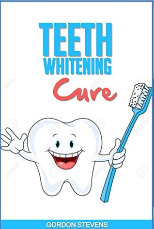 Teeth Whitening Cure: Natural Teeth Whitening At Home