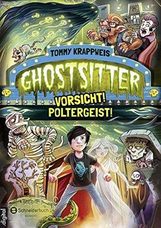 Vorsicht! Poltergeist! (Ghostsitter, #2)