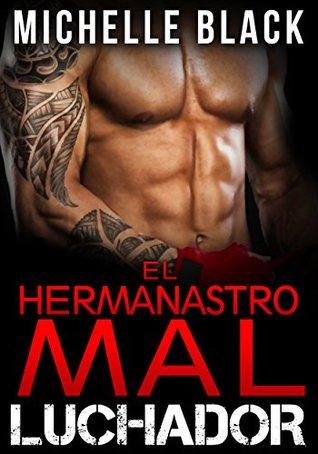 El Hermanastro mal Luchador (Libro 1)