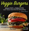 Veggie Burgers: top 21 easy & delicious vegan recipes!