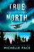 True North by Michelle  Pace