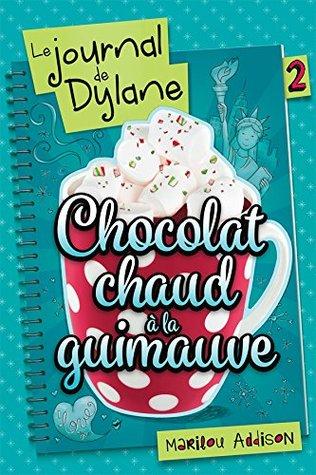 Chocolat chaud à la guimauve (Le journal de Dylane, #2)