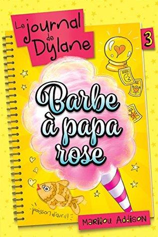 Barbe à papa rose (Le journal de Dylane, #3)